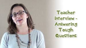 Teacher Interview Answering Tough Questions Youtube