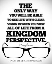 Christian Vision Quotes Best Of To See With Clear Vision Quote By Tony Evans Kingdom Agenda
