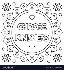 Get free printable coloring pages for kids. Choose Kindness Coloring Page Black And White Vector Illustration Download A Free Printable Coloring Pages Love Coloring Pages Free Printable Coloring Pages