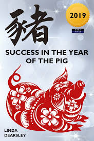 The 2019 Year Of The Pig Chinese Horoscope Predictions