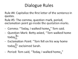 Does The Period Go Inside The Quotes New Dialogue Rules And Practice Dialogue Rules Rule 48 Dialogue Is
