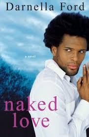 Naked Love Ford Darnella 9780758216748 Amazon Com Books