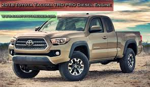 2018 toyota diesel. beautiful 2018 2018 toyota tacoma trd pro diesel engine and toyota diesel