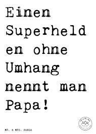 Spruch Einen Superhelden Ohne Umhang Nennt Man Papa Sprüche