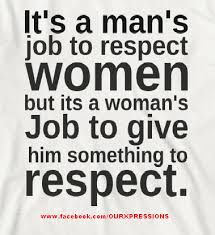 Mans Job To Respect Women Quote Quotes Pinterest Quotes Words Inspiration Respect A Woman Quotes