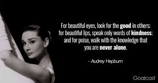 Audrey Hepburn Quote For Beautiful Eyes Best Of Top 24 Most Inspiring Audrey Hepburn Quotes To Open Your Heart