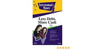 Everywoman's Money: Less Debt, More Cash: Pohl, Avis: 9780028640112:  Amazon.com: Books