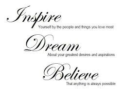 Believe Dream Inspire Quotes Best Of Quotes About Believe Dream Inspire 24 Quotes