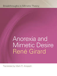 anorexia dissertation expos the culture of deathly desire behind capitalist anorexia patheos anorexia girard