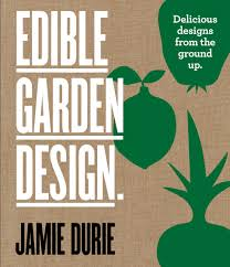 Small Picture Jamie Duries Edible Garden Design by Durie Jamie 9781921383083
