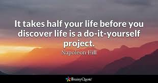 Quotes About Your Life Unique It Takes Half Your Life Before You Discover Life Is A Doityourself