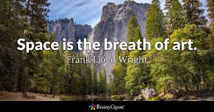Frank Lloyd Wright Quotes Gorgeous Space Is The Breath Of Art Frank Lloyd Wright BrainyQuote