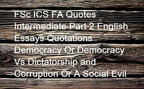 fsc i c s f a java c notes fsc ics fa quotes intermediate part fsc ics fa quotes intermediate part 2 english essays quotations democracy or democracy vs dictatorship and