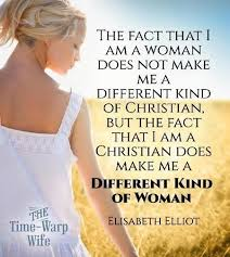 Christian Quotes About Women Best of The Fact That I Am A Woman Does Not Make Me A Different Kind Of