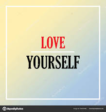 Love Yourself Inspiration Motivation Quote Stock Vector Mohammad