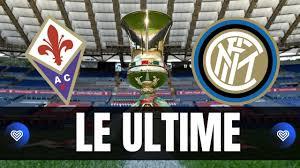 Le ultime verso Fiorentina-Inter, il mercato e tutte le notizie di oggi:  seguici