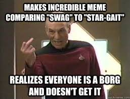 "makes incredible meme comparing ""swag"" to ""star-gait"" realizes ... via Relatably.com"