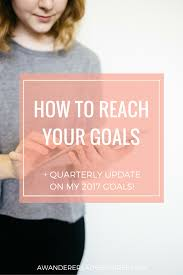 how to reach your goals 2017 goals recap a wanderer s adventures struggling reaching your goals no worries click through to about how you