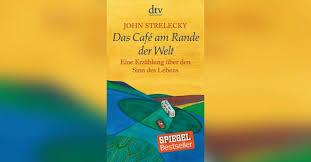 Das Café Am Rande Der Welt Eine Erzählung über Den Sinn Des Lebens