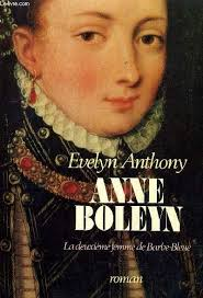 EVELYN ANTHONY. ANNE BOLEYN. ROBERT LAFFONT, 1985. 385 pages - coiffe en tête et pied légérement abîmée - coins pliés. traduit de l'anglais par Gabrielle ... - R240048873