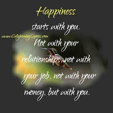 Enlightening Quotes Your happiness doesn't start with your relationships Enlightening 13