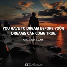 Dream Will Come True Quotes Best of You Have To Dream Before Your Dreams Can Come True SetQuotes