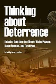 Thinking about Deterrence Enduring Questions in a Time of Rising. Thinking about Deterrence Enduring Questions in a Time of Rising Powers Rogue Regimes and Terrorism