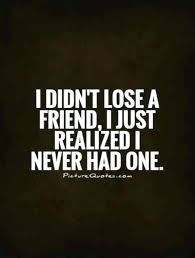 Quotes About Losing Friends Discountticketsus Extraordinary Quotes About Losing Friends And Not Caring