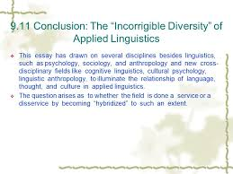 linguistic relativity or how speakers of different languages  9 11 conclusion the incorrigible diversity of applied linguistics  this essay has drawn on several