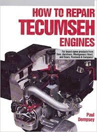 How to Repair Tecumseh Engines: Paul Dempsey: 9780830683574: Amazon ...