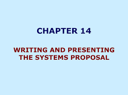 Chapter 14 Writing And Presenting The Systems Proposal Ppt Download