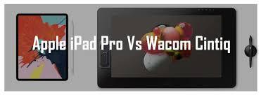 Artist Opinion Ipad Pro Vs Wacom Cintiq Review And Comparison