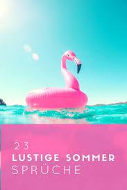23 Lustige Sommer Sprüche über Die Hitze Zitate Und Sprüche Zum