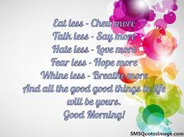 Good Morning Sms Quotes To Love Best Of Hate Less Love More Good Morning SMS Quotes Image