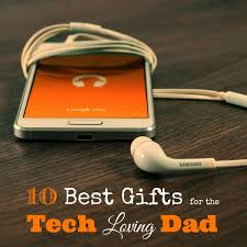 10 Best Gifts for the Tech Loving Dad - my Dad AND husband both approved of