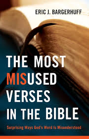 The Most Misused Verses In The Bible Surprising Ways Gods Word Is