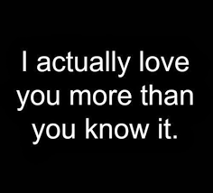 I Love You More Than Quotes Delectable Love You More Than You Know Quotes