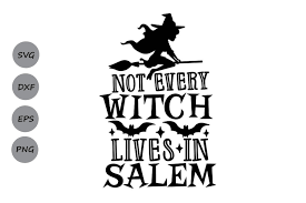 Not Every Witch Lives In Salem Svg Graphic By Cosmosfineart Creative Fabrica