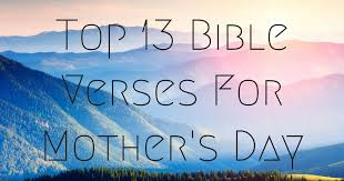 Christian Quotes For Mothers Day Best Of Top 24 Bible Verses For Mother's Day ChristianQuotes