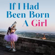 If I Had Been Born A Girl