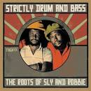 Strictly Drum and Bass: The Roots of Sly and Robbie
