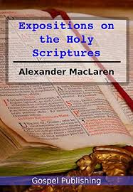 <b>Alexander MacLaren's Expositions of</b> Holy Scripture - Kindle edition ...