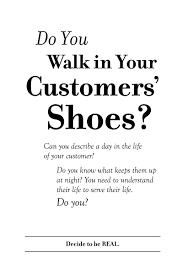 How Would You Describe Customer Service Do You Walk In Your Customers Shoes Work Quotes Customer