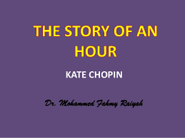 the story of an hour the story of an hour kate chopindr