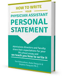 how to write your physician assistant personal statement the book how to write your physician assistant personal statement the book the physician assistant life
