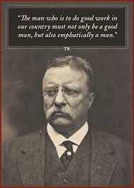 Teddy Roosevelt Quotes Extraordinary Theodore Roosevelt Quotes On Citizenship The Art Of Manliness