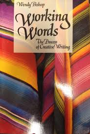 Working Words: The Process of Creative Writing: Bishop, Wendy:  9781559340762: Creative Writing & Composition: Amazon Canada