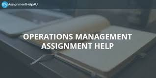 an authentic operations management assignment help choose us want an authentic operations management assignment help choose us