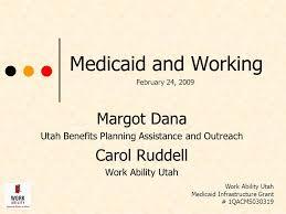 Medicaid And Working Margot Dana Utah Benefits Planning