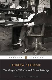 the gospel of wealth essays and other writings by andrew carnegie  the gospel of wealth essays and other writings by andrew carnegie